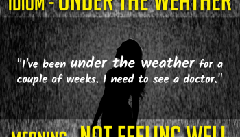 idiom-under-the-weather
