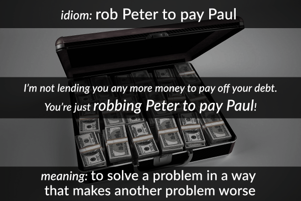 idiom rob peter to pay paul
