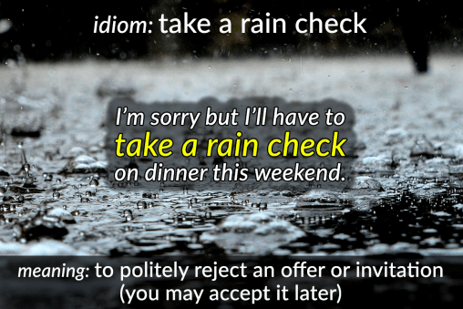 idiom - take a rain check