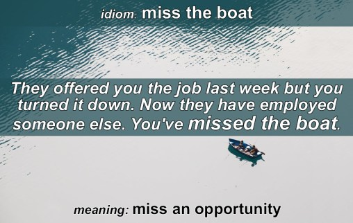miss the boat idiom