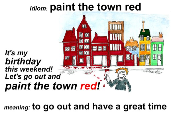 Idiom - Paint the town red