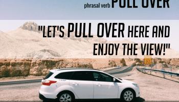 phrasal verb-pull over