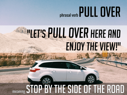 phrasal verb-pull over