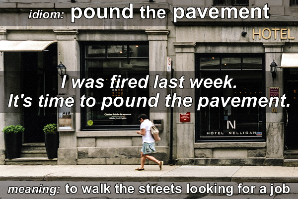 Idiom - Pound the pavement