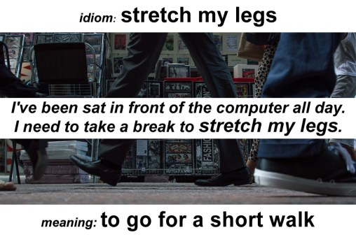 stretch legs idiom