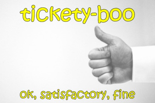 Slang - Tickety-boo