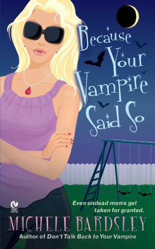 Because Your Vampire Said So