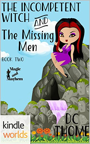 Magic and Mayhem: The Incompetent Witch and the Missing Men