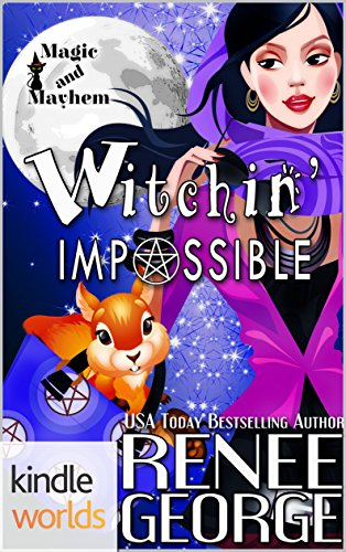 Magic and Mayhem: Witchin' Impossible