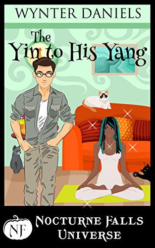 The Yin to His Yang: A Nocturne Falls Universe Story