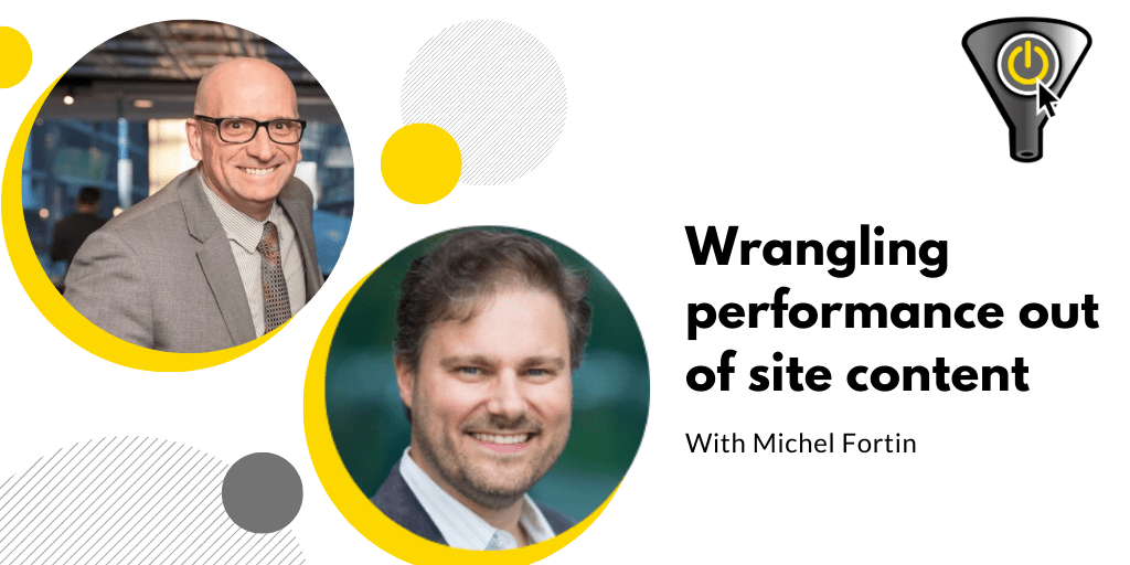 Michel Fortin Wrangling Performance out of Site Content