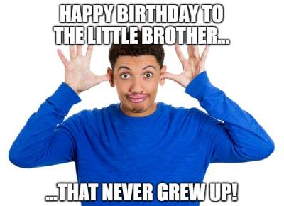 little brother birthday meme