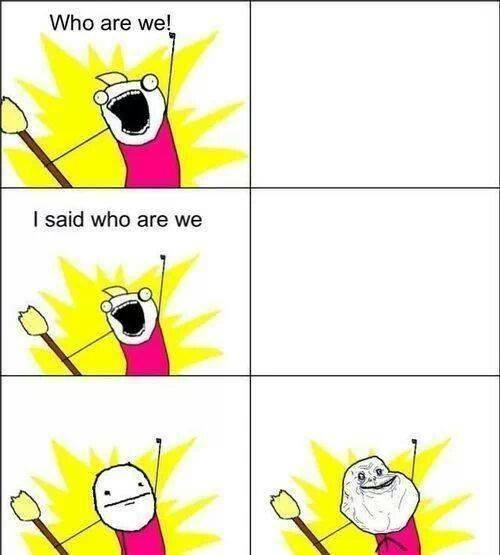 Who Are We Funny Pictures Quotes Memes Jokes