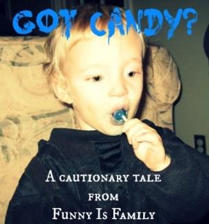 got candy