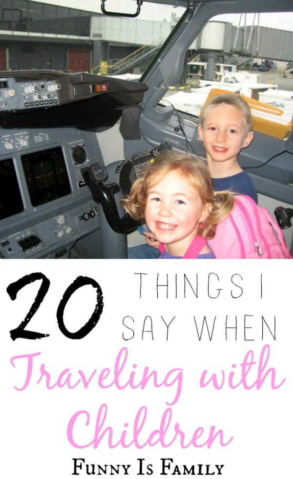 20 Things I Say When Traveling with Kids