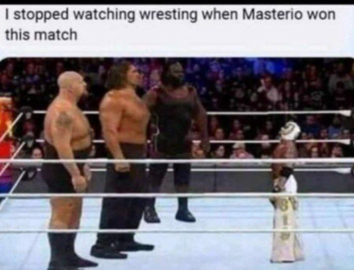 I stopped watching wrestling when Masterio won this match Funny Meme