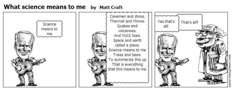What science means to me by Matt Craft