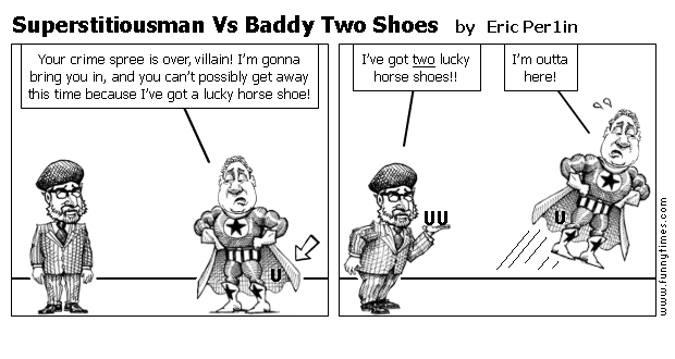 Superstitiousman Vs Baddy Two Shoes by Eric Per1in