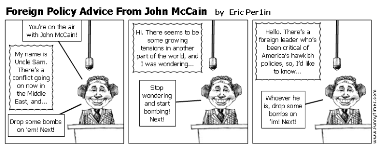 Foreign Policy Advice From John McCain by Eric Per1in