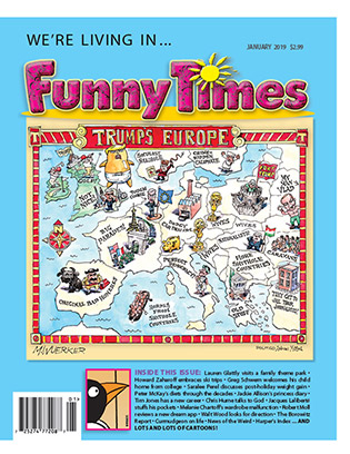 January 2019 Funny Times Issue Cover Matt Wuerker Trump's Europe Map