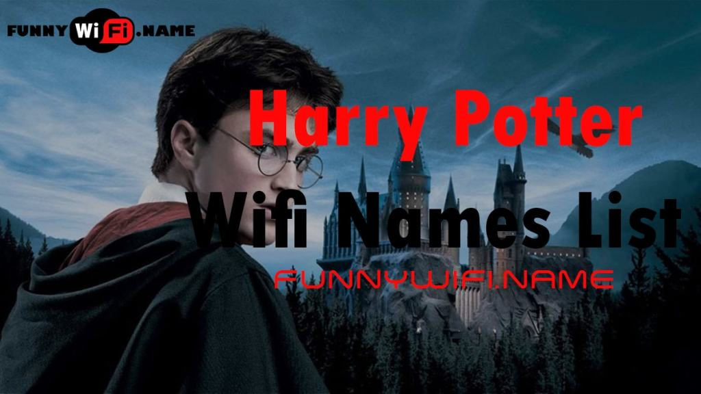 Best Harry Potter Wifi Names List For Your Router
