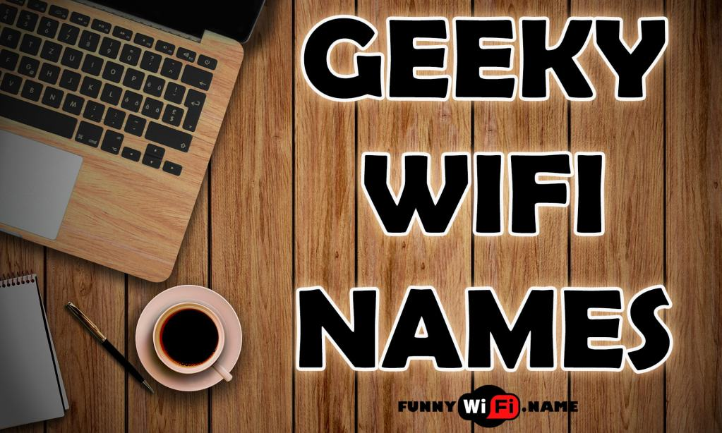 Geeky WiFi Names