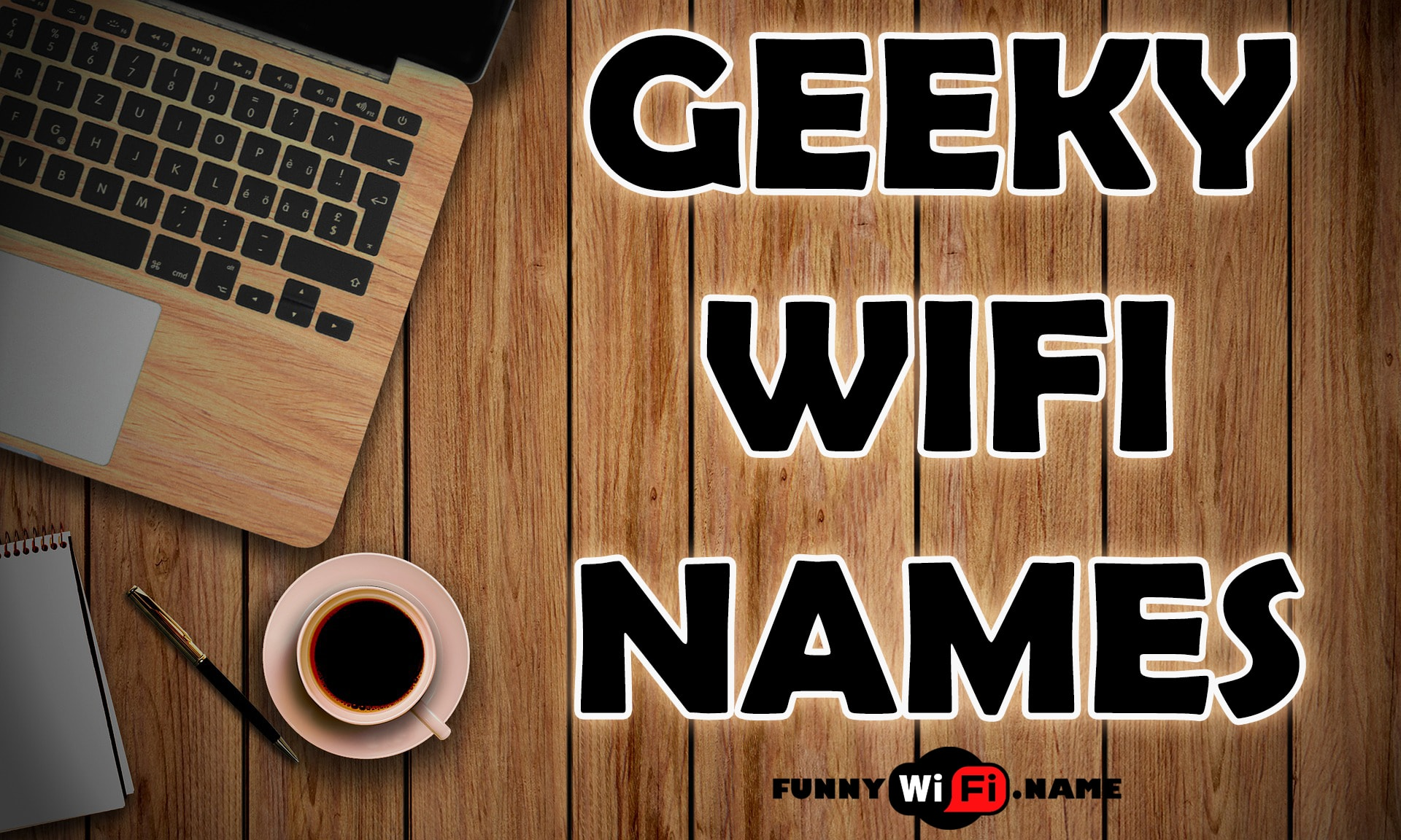 Geeky WiFi Names