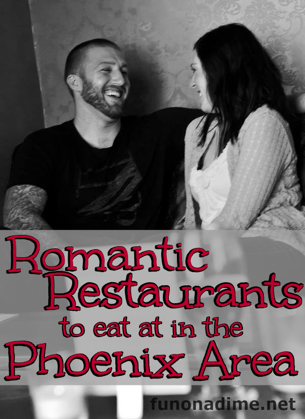 Romantic places to eat in Phoenix AZ because it's always nice to know of a few good places to go when the occasion arises