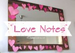 Love Notes (a favorite Valentine's Day Tradition)