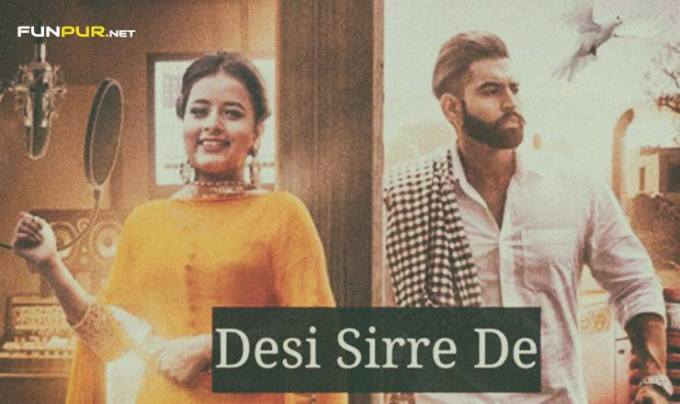 Desi Sirre De Punjabi Song Lyrics