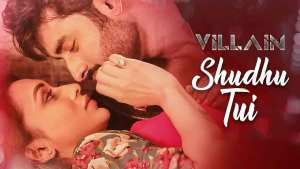 SHUDHU TUI Bengali Song Lyrics – Villain | Starring Ankush, Mimi
