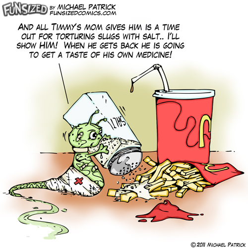 Fun sized funny parenting comic slug sprinkling salt on fries after being tortured