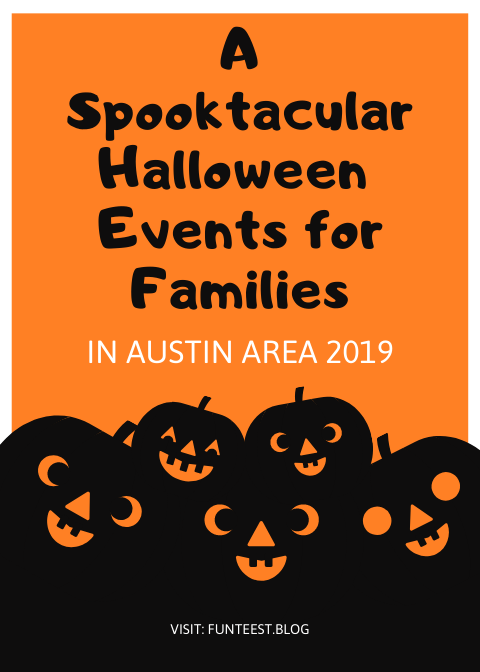A Spooktacular Halloween events for families in austin area 2019