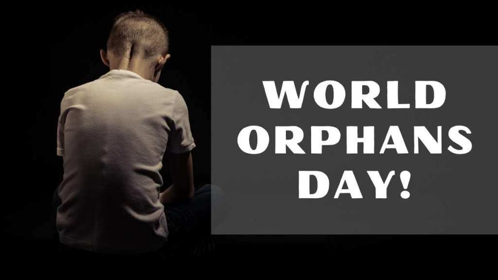 World Orphans Day - Acknowledge The Right To Live