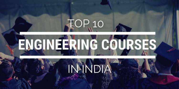 Top 10 Engineering Courses In India