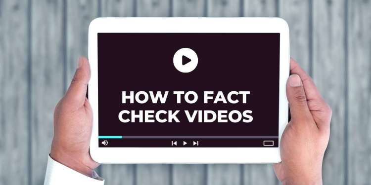 How To Fact Check Videos