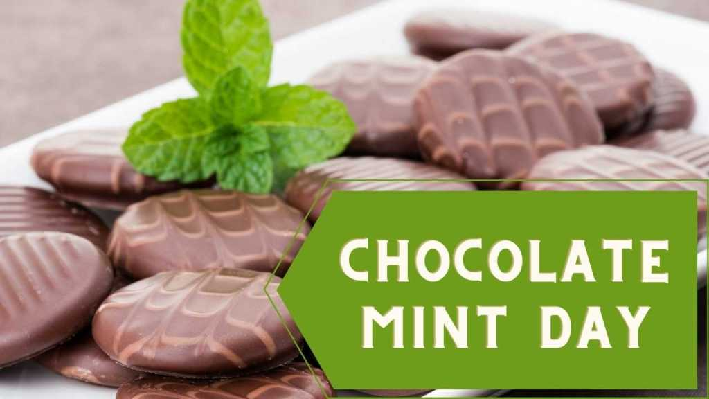 Chocolate Mint Day - February 19