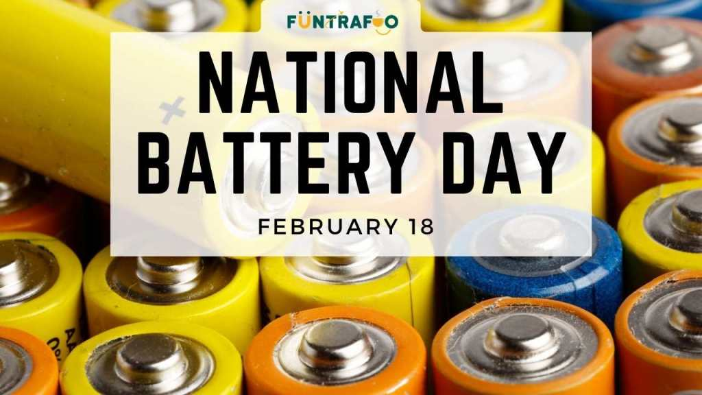 National Battery Day: February 18