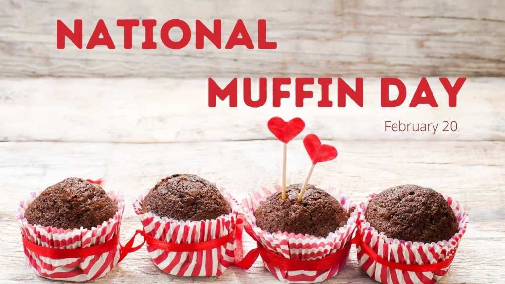 National Muffin Day - February 20