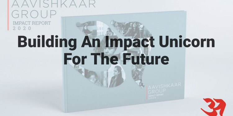 Aavishkaar Group announced the launch of its Group Impact Report 2020