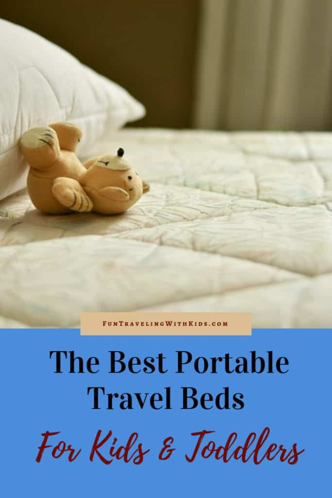 The Best Travel Beds For Kids And Toddlers In 2020 Review Fun Traveling With Kids