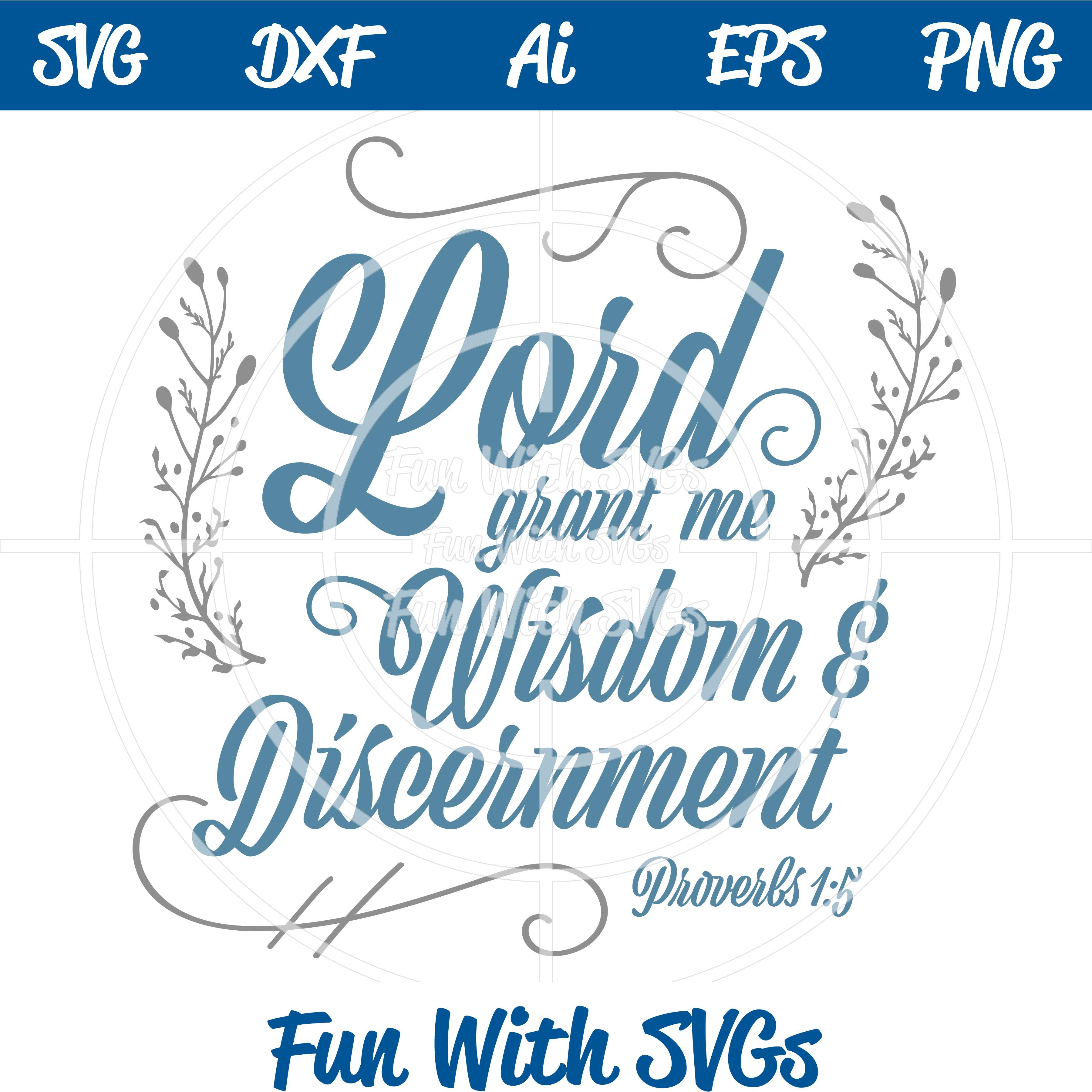 Lord Grant me Wisdom Proverbs 1:5 SVG Cut File