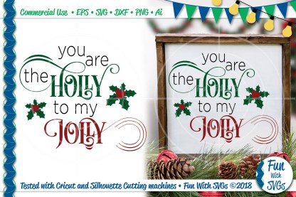 You Are The Holly To My Jolly SVG IMAGE