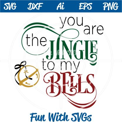 You Are the Jingle to my Bells SVG Image