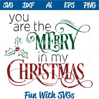 You Are the Merry in my Christmas SVG Image