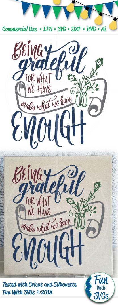 being grateful for what we have makes what we have enough PIN Sample SVG Image