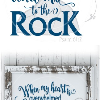 When my Heart is Overwhelmed Lead me to the ROCK SVG Project Image