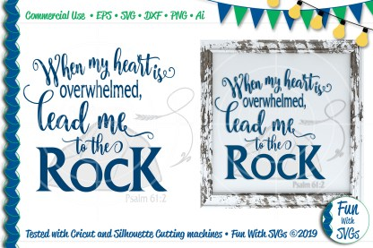 FWS129 When my Heart is Overwhelmed Lead me to the ROCK SVG Project Image