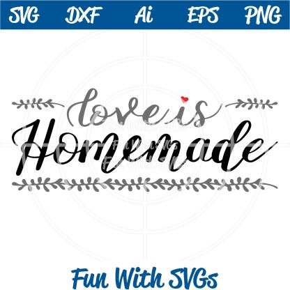 Love is Homemade SVG File Image