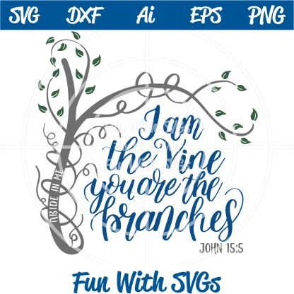 I Am The Vine, you are the branches, John 15-5, SVG Image